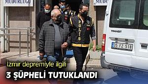 İzmir depremiyle ilgili 3 tutuklama daha