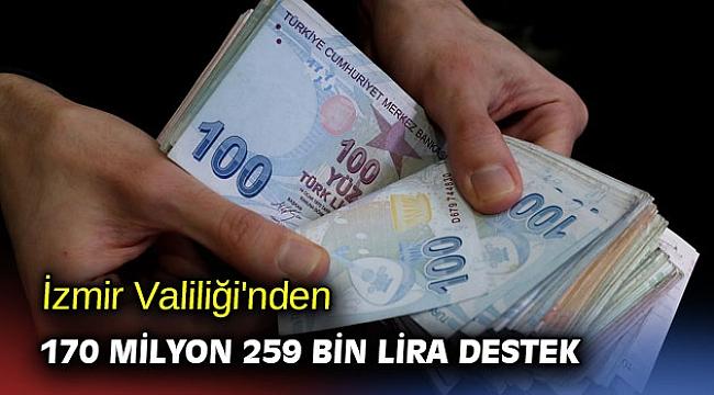 İzmir Valiliği'nden 170 milyon 259 bin lira destek