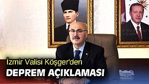 İzmir Valisi Köşger'den deprem açıklaması