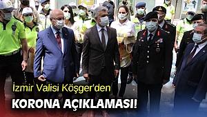 İzmir Valisi Köşger'den korona açıklaması!