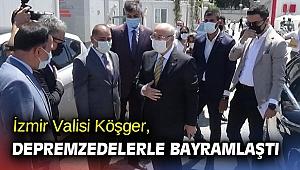 İzmir Valisi Köşger, depremzedelerle bayramlaştı