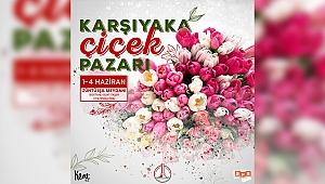 Karşıyaka'da çiçek pazarı kapılarını ziyaretçilerine açıyor
