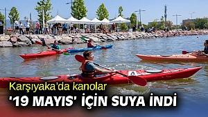 Karşıyaka'da kanolar '19 Mayıs' için suya indi