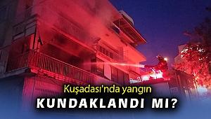 Kuşadası'nda ev yangınında kundaklama iddiası