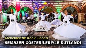 Menemen'de Kadir Gecesi semazen gösterileriyle kutlandı