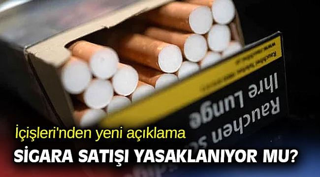 Sigara satışı yasaklanıyor mu?
