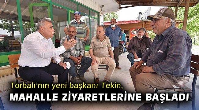 Torbalı'nın yeni başkanı Tekin, mahalle ziyaretlerine başladı