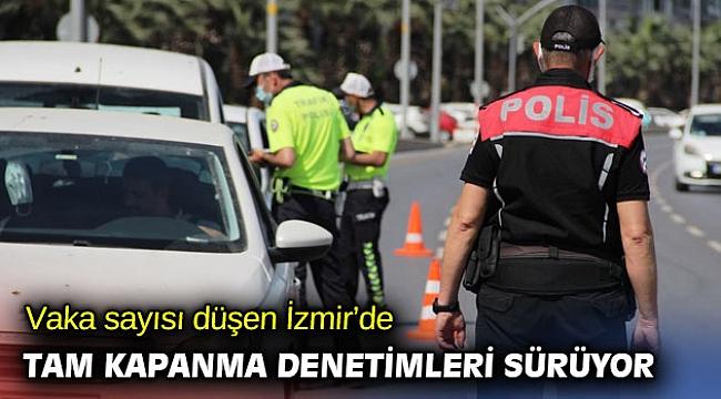 Vaka sayısı düşen İzmir'de tam kapanma denetimleri sürüyor