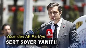 Yücel'den AK Parti'ye sert Soyer yanıtı!