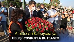 Atatürk'ün Karşıyaka'ya gelişi coşkuyla kutlandı