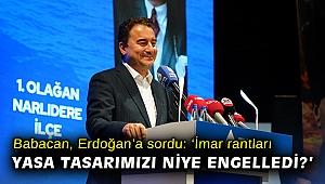 Babacan, Erdoğan'a sordu: 'İmar rantları yasa tasarımızı niye engelledi?'