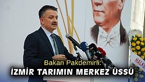 Bakan Pakdemirli: İzmir tarımın merkez üssü