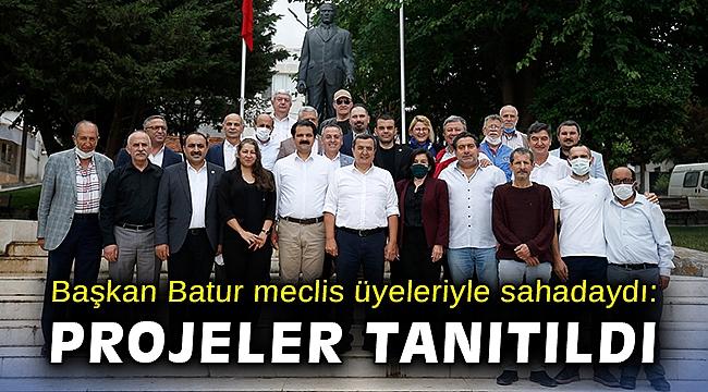 Başkan Batur meclis üyeleriyle sahadaydı: Projeler meclis üyelerine tanıtıldı