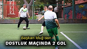Başkan İduğ'dan dostluk maçında 2 gol
