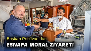 Başkan Pehlivan'dan esnafa moral ziyareti