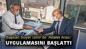 Başkan Soyer İzmir'de Adalet Aracı uygulamasını başlattı