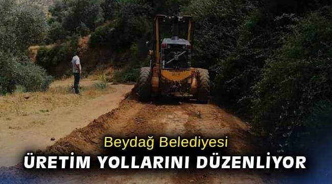 Beydağ Belediyesi üretim yollarını düzenliyor