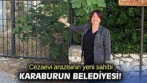 Cezaevi arazisinin yeni sahibi Karaburun Belediyesi!
