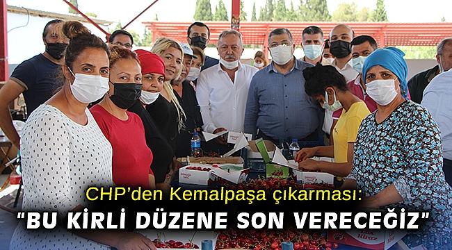 """CHP'den Kemalpaşa çıkarması: """"Bu kirli düzene son vereceğiz"""""""