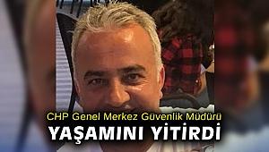 CHP Genel Merkez Güvenlik Müdürü yaşamını yitirdi