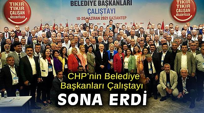 CHP'nin Belediye Başkanları Çalıştayı sona erdi