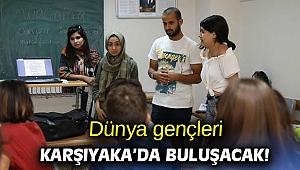 Dünya gençleri Karşıyaka'da buluşacak!