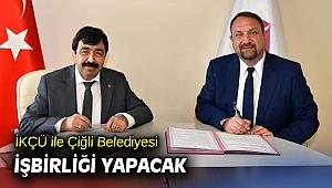 İKÇÜ ile Çiğli Belediyesi işbirliği yapacak