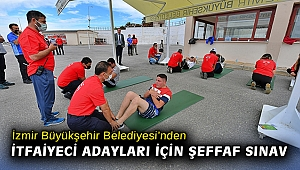 İzmir Büyükşehir Belediyesi'nden itfaiyeci adayları için şeffaf sınav