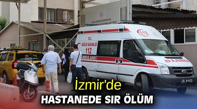 İzmir'de hastanede sır ölüm