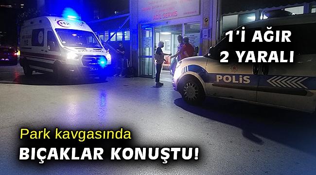 İzmir'de park kavgası: 1'i ağır, 2 yaralı