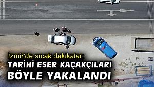 İzmir'de sıcak dakikalar: Tarihi eser kaçakçıları böyle yakalandı