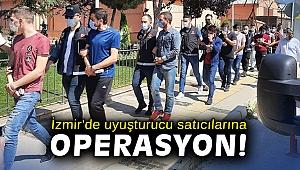 İzmir'de uyuşturucu satıcılarına operasyon: 9 tutuklama