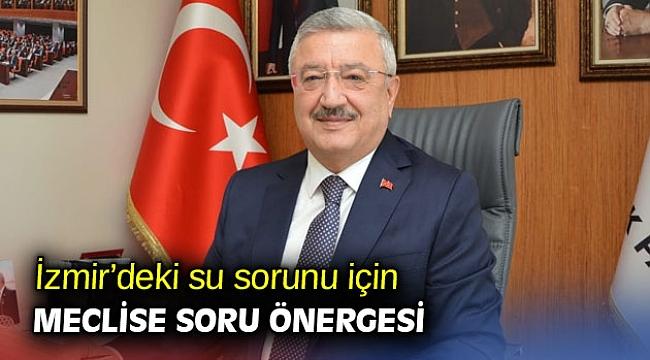 İzmir'deki su sorunu için meclise soru önergesi