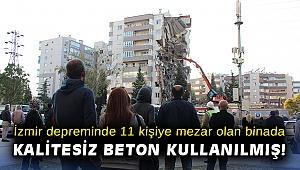 İzmir depreminde 11 kişiye mezar olan binada kalitesiz beton kullanılmış