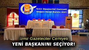 İzmir Gazeteciler Cemiyeti yeni başkanını seçiyor!