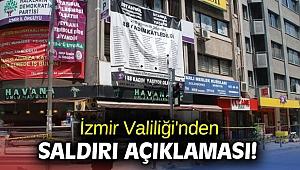 İzmir Valiliği'nden saldırı açıklaması!