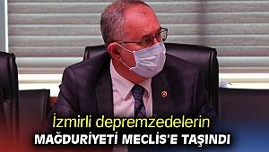 İzmirli depremzedelerin mağduriyeti Meclis'e taşındı