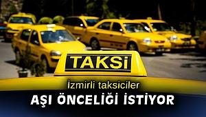 İzmirli taksiciler aşı önceliği istiyor