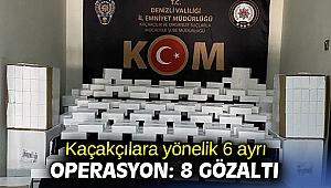 Kaçakçılara yönelik 6 ayrı operasyon: 8 gözaltı