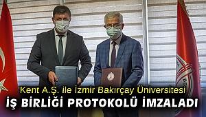Kent A.Ş. ile İzmir Bakırçay Üniversitesi iş birliği protokolü imzaladı