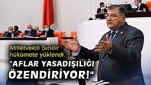 """Milletvekili Sındır hükümete yüklendi: """"Aflar yasadışılığı özendiriyor!"""