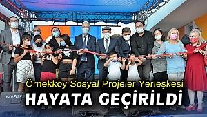 Örnekköy Sosyal Projeler Yerleşkesi hayata geçirildi