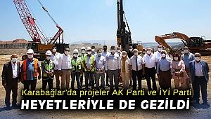 Projeler AK Parti ve İYİ Parti heyetleriyle de gezildi