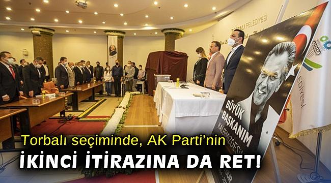 Torbalı seçiminde AK Parti'nin ikinci itirazına da ret!