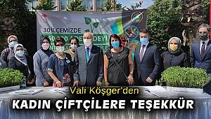 Vali Köşger'den kadın çiftçilere teşekkür