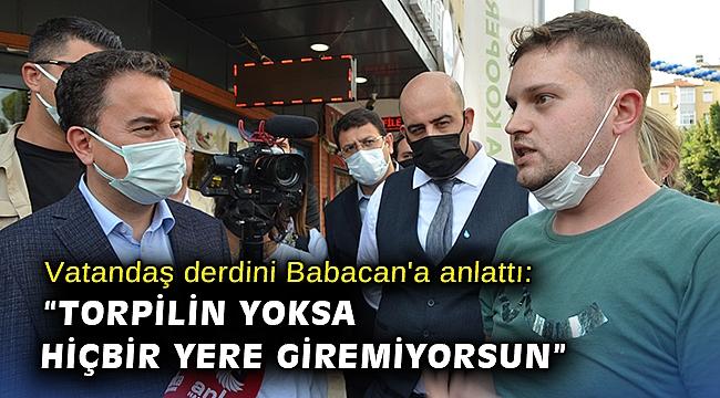 Vatandaş derdini Babacan'a anlattı: