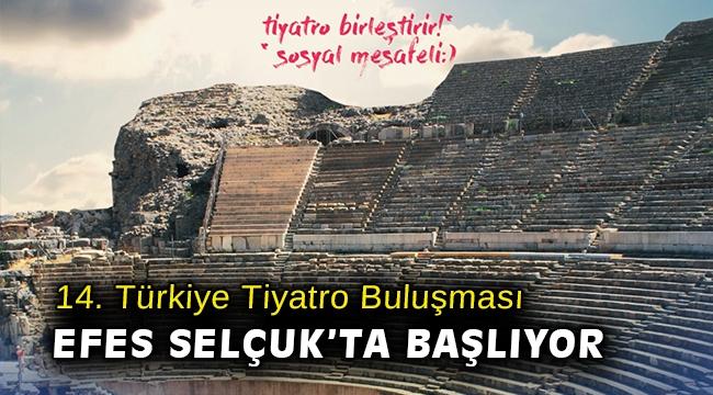 14. Türkiye Tiyatro Buluşması Efes Selçuk'ta başlıyor