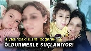 4 yaşındaki kızını boğarak öldürmekle suçlanıyor