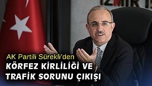 AK Partili Sürekli'den körfez kirliliği ve trafik sorunu çıkışı