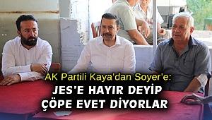 AK Partili Vekil Kaya: Seferihisar'da JES'e hayır, Menderes'te çöpe evet diyorlar